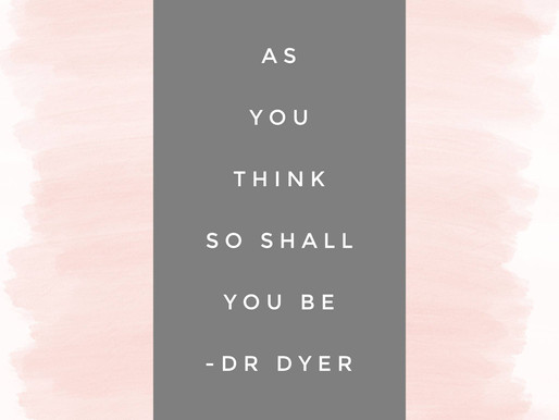 As you think, so shall you be
