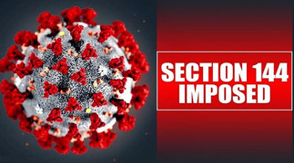 Imposition of Section 144: Is it a way to restrict Corona Virus cases?