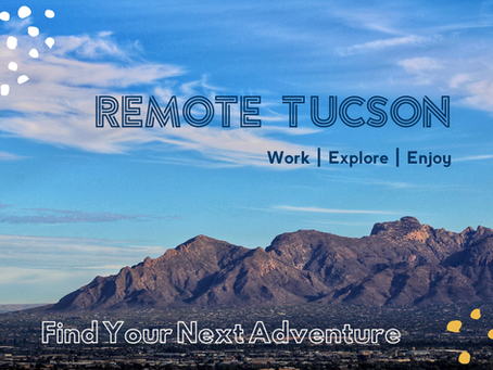 Startup Tucson Launches New Program to Attract Remote Workers to Tucson