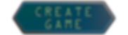 Tex_CreateGameButton.png
