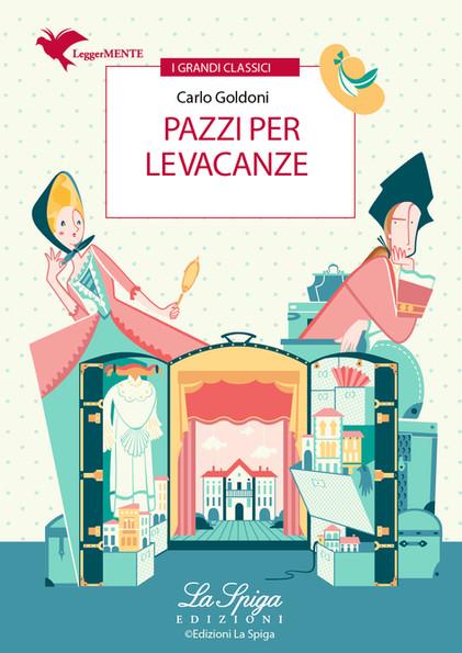 """""""Pazzi per le vacanze"""" by Carlo Goldoni"""