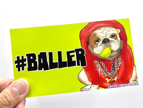 #Baller (Bumper Sticker)