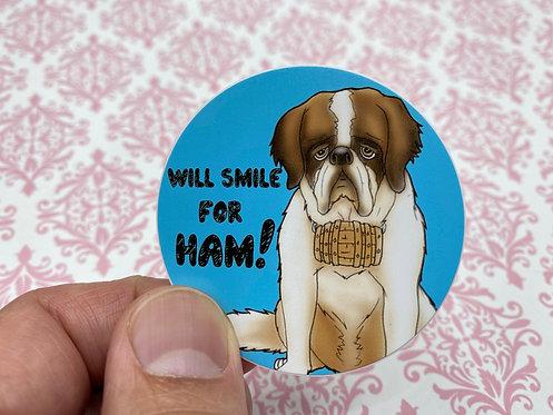 Will Smile For Ham (Round Sticker)