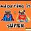 Thumbnail: Adopting is Super