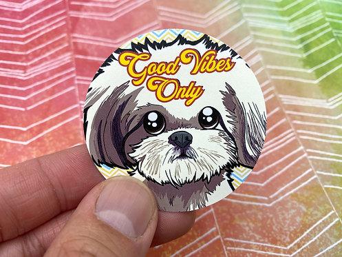 Good Vibes Shih Tzu (Round Sticker)