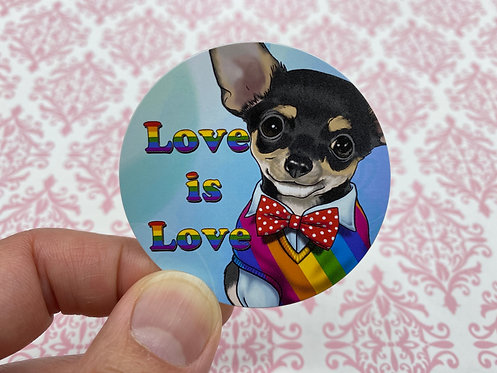 Love is Love Chihuahua (Round Sticker)