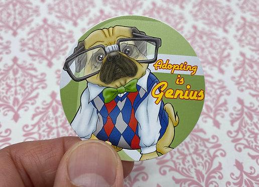 Adopting is Genius Pug (Round Sticker)