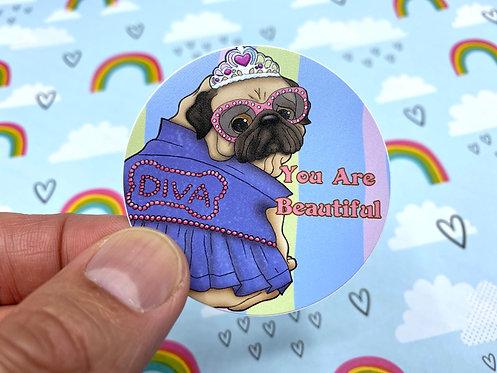 You Are Beautiful Pug (Round Sticker)