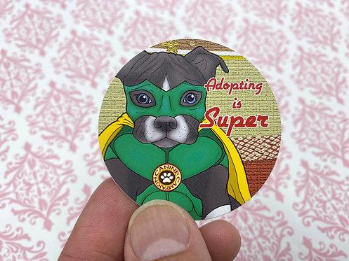 Adopting is Super Pitbull (Round Sticker)