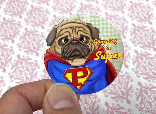 Adopting is Superman (Round Sticker)