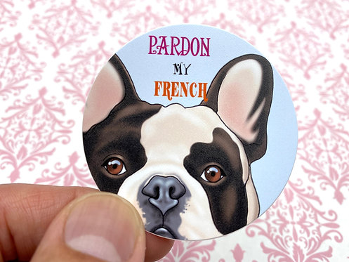 Pardon My French (Round Sticker)