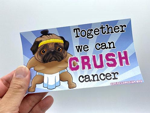 Crush Cancer (Bumper Sticker)