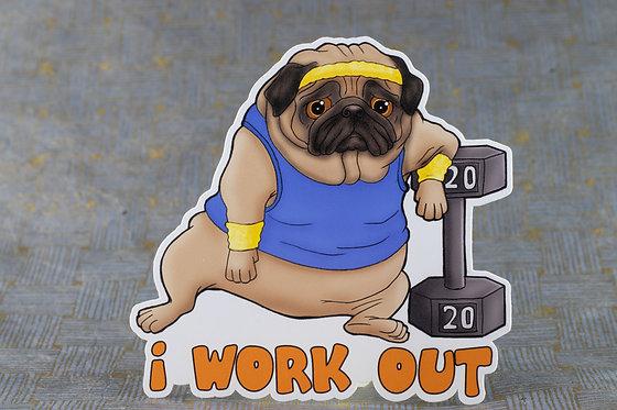 I Work Out - Pug (Die Cut Sticker)