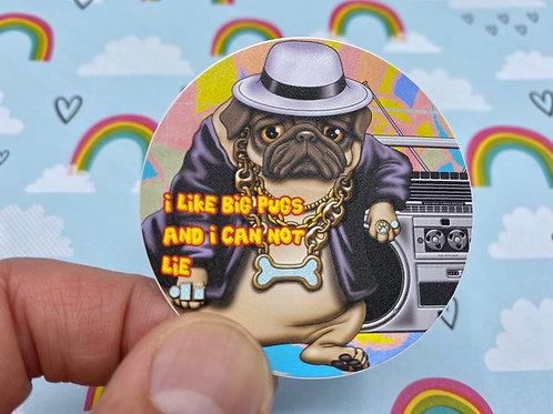 I Like Big Pugs (Round Sticker)