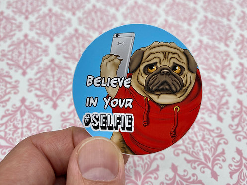 Believe in your Selfie (Round Sticker)