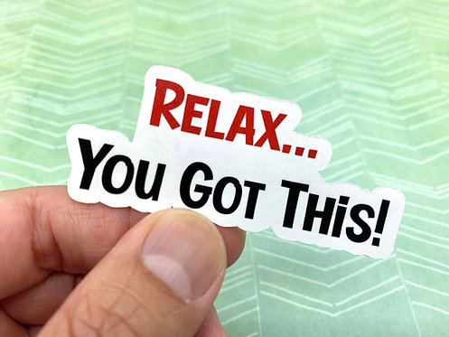 Relax You Got This