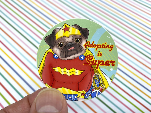 Adopting is Super WW (Round Sticker)