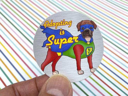 Adopting is Super Boxer (Round Sticker)
