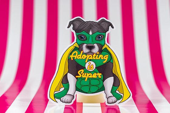 Adopting is Super - Pitbull (Die Cut Sticker)