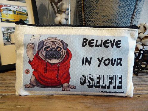 Believe in Your Selfie (7.5in x 4.5in)