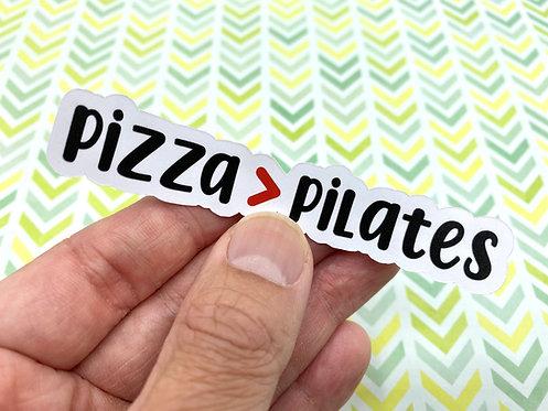 Pizza > Pilates