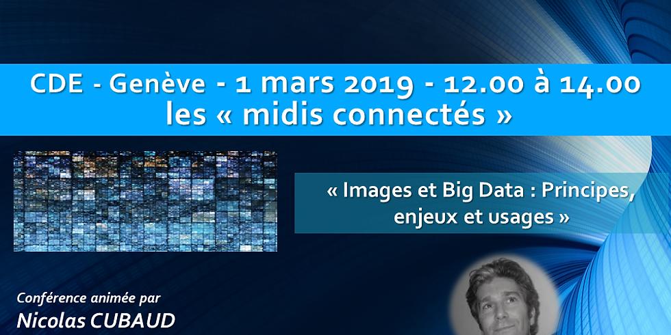 """Nicolas CUBAUD - """"BIG DATA et Images Principes, enjeux et usages"""" - Les """"midis connectés"""""""
