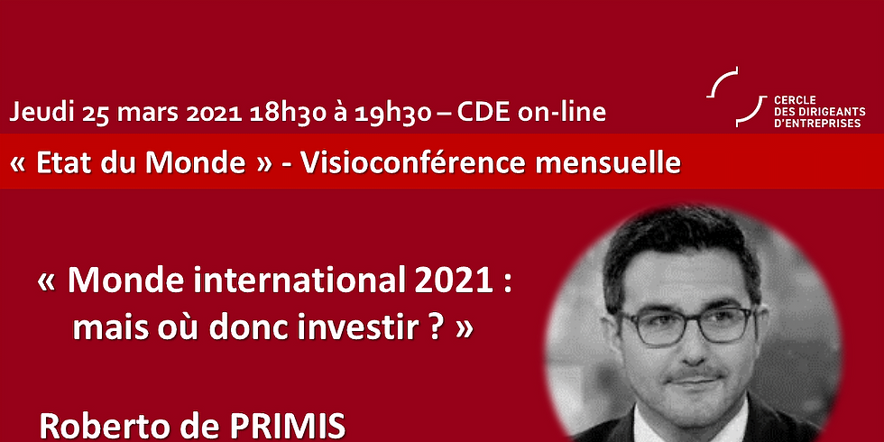 "Roberto DE PRIMIS ¦ "" Monde international 2021 : Mais où donc investir ?"""
