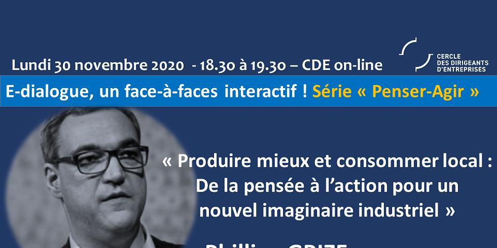 """Philippe GRIZE  """"Produire mieux et consommer local : de la pensée à l'action pour un nouvel imaginaire industriel"""""""