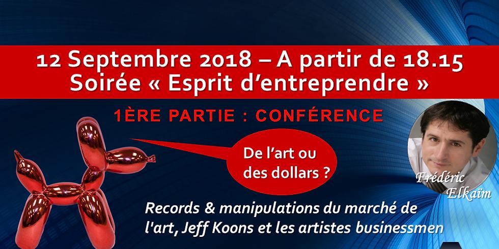 """Soirée """"Esprit d'Entreprendre"""", Conférence : """"De l'art ou des dollars ? (...) Jeff Koons et les artistes businessmen"""""""