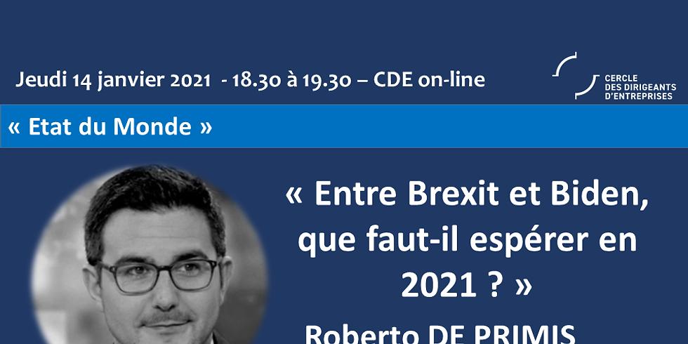 """Roberto de Primis ¦ """"Brexit et Biden, que faut-il espérer en 2021 ?"""""""