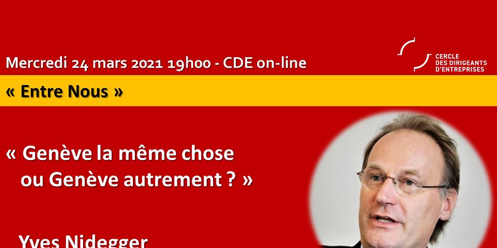 "Yves NIDEGGER - ""Genève la même chose ou Genève autrement ?"""