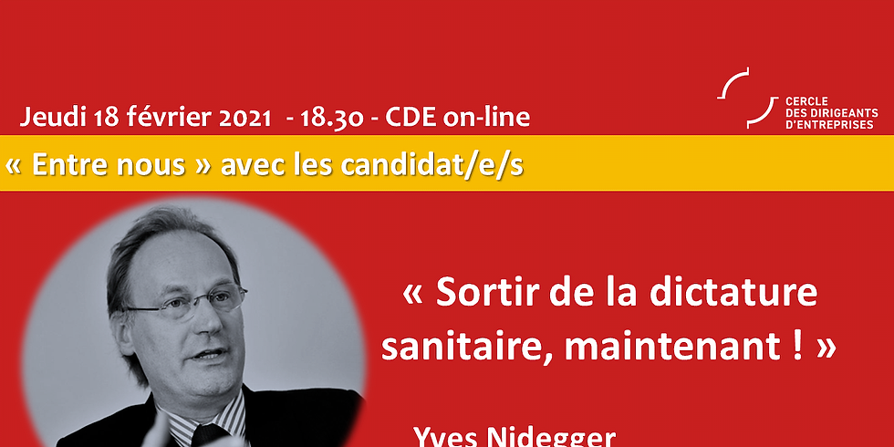"Yves NIDEGGER - ""Sortir de la dictature sanitaire, maintenant !"""