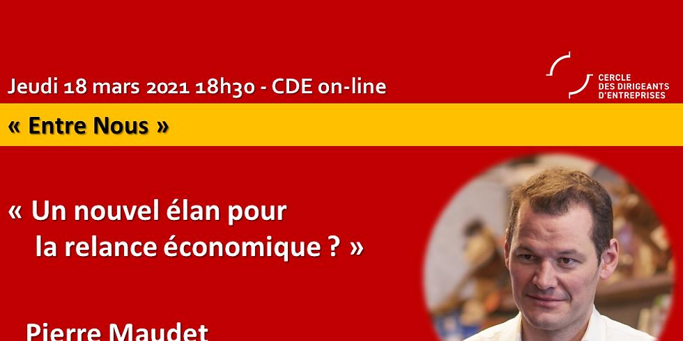 """Pierre MAUDET - """"Un nouvel élan pour la relance économique ?"""""""