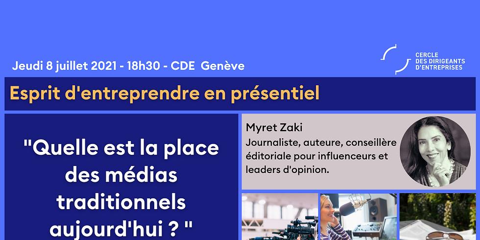 Esprit d'entreprendre Genève ¦ Quelle est la place des médias traditionnels aujourd'hui ?