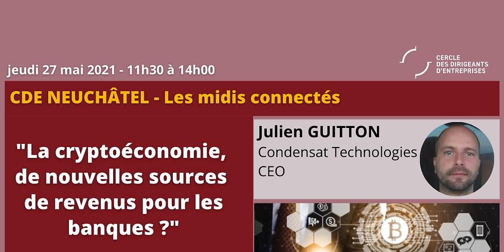 """Les midis connectés du CDE Neuchâtel ¦ La crypto économie : de nouvelles sources de revenus pour les banques ?"""""""