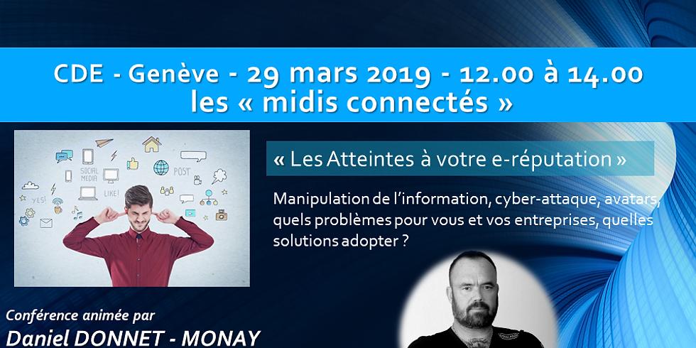 """Daniel DONNET-MONAY - """"Les atteintes à votre e-reputation"""" - Les midis connectés du CDE"""