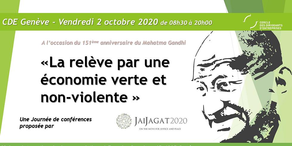 La relève par une économie verte et non violente - Journée spéciale 151e anniversaire du Mahatma Gandhi