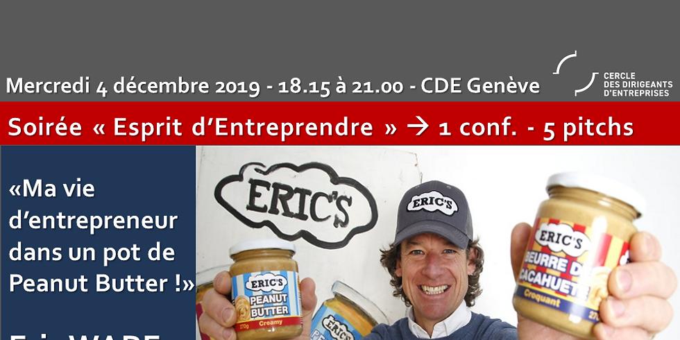 Eric WARE - Toute ma vie d'entrepreneur dans un pot de peanut butter !
