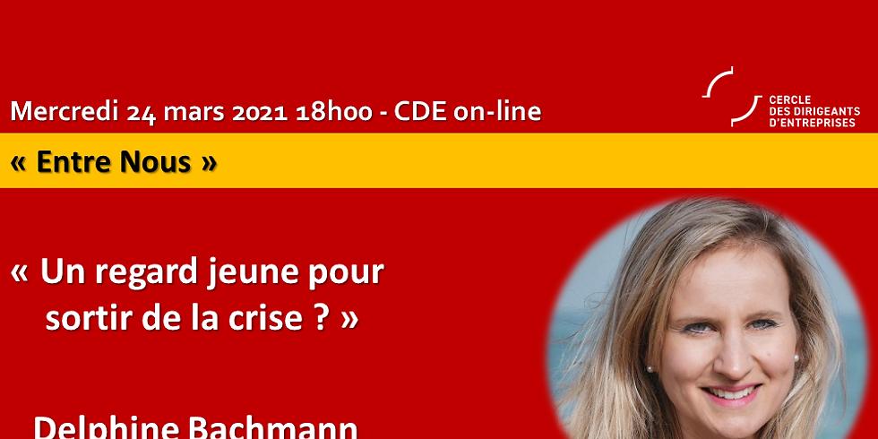 """Delphine BACHMANN - """"Un regard jeune pour sortir de la crise ?"""""""