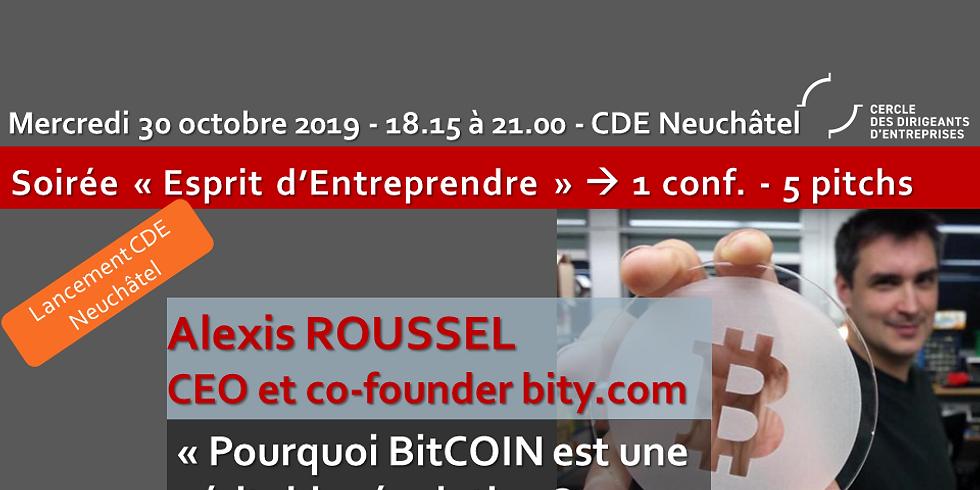 """CDE Neuchâtel ! Alexis ROUSSEL """" Pourquoi Bitcoin est une véritable révolution ?"""