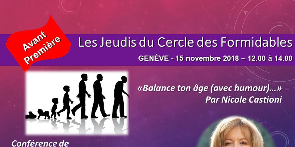 """Nicole CASTIONI - """"Balance ton âge...(avec humour) !"""" - Les Jeudis des Formidables"""