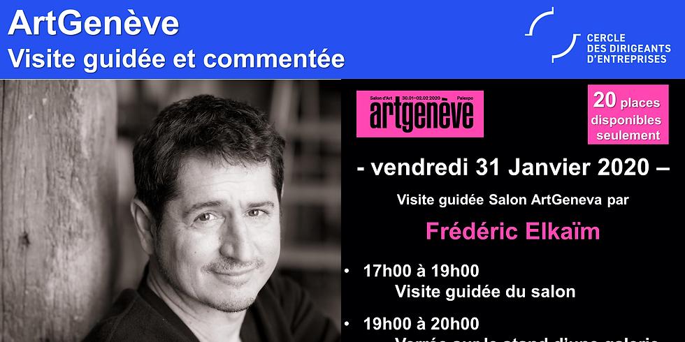 ARTGENEVA - Visite privée et commentée par Frédéric ELKAIM (Expo - Verrée)