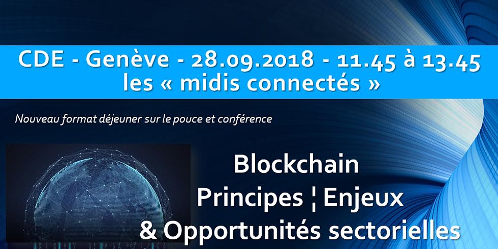 """Les """"midis connectés"""" - Blockchain - Principe ¦ Enjeux & Opportunités sectorielles"""