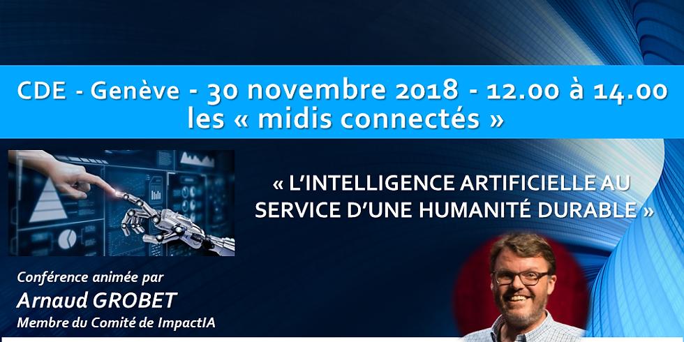 """Arnaud GROBET - Intelligence Artificielle, au service d'une humanité durable - Les """"midis connectés"""""""