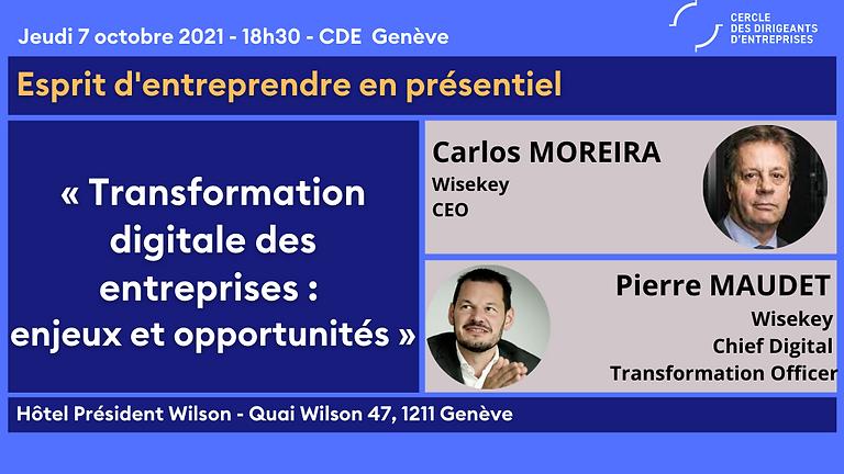 Esprit d'entreprendre Genève ¦ Transformation digitale des entreprises : enjeux et opportunités
