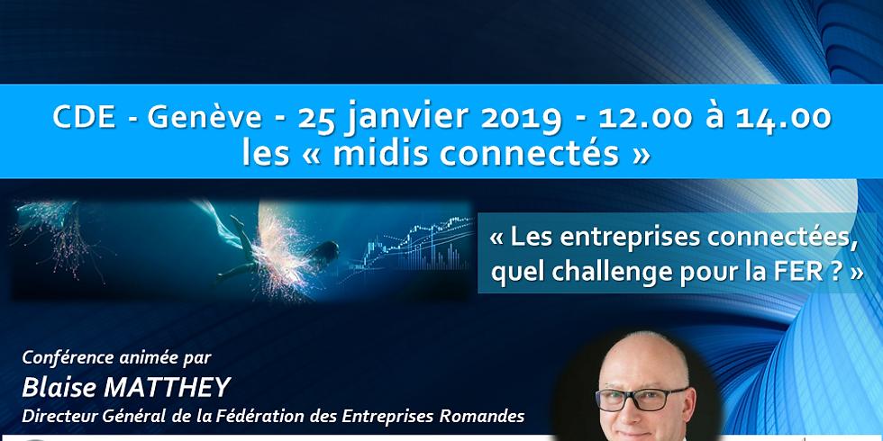 """Blaise MATTHEY - Les entreprises connectées, quel challenge pour la FER ? - Les """"midis connectés"""""""