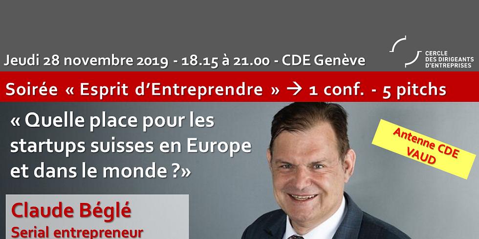 """CDE Vaud ! Claude BEGLE """" Quelle place pour les startups Suisses en Europe et dans le Monde?"""""""