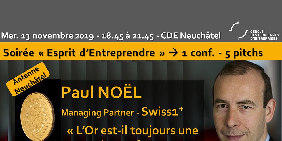 """CDE Neuchâtel ! Paul NOËL """"L'Or est-il toujours une valeur refuge ?"""""""