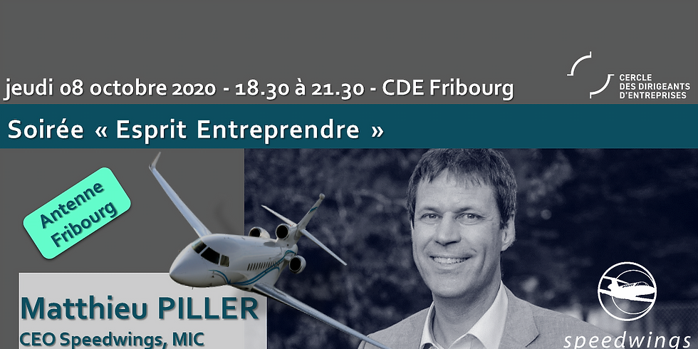 "Fribourg ¦ Esprit Entreprendre - Matthieu  PILLER ""l'aviation privée"""