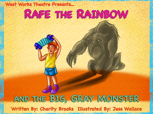 Rafe the Rainbow and the Big, Gray Monster - Children's Picture Book